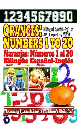 Oranges: Numbers 1 to 20. Bilingual Spanish-English: Naranjas: Números 1 al 20. Bilingüe Español-Inglés (English Edition)