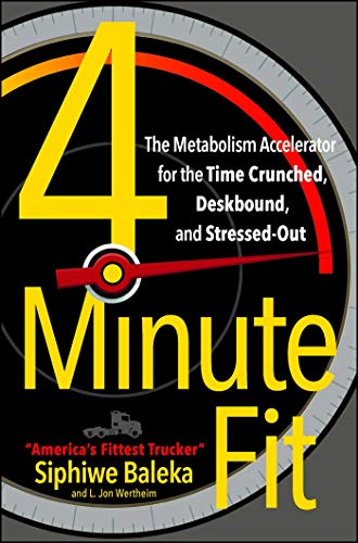 4-Minute Fit: The Metabolism Accelerator for the Time Crunched, Deskbound, and Stressed-Out (English Edition)