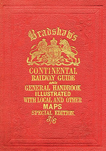 Bradshaw's Continental Railway Guide (full edition) (Old House) [Idioma Inglés]