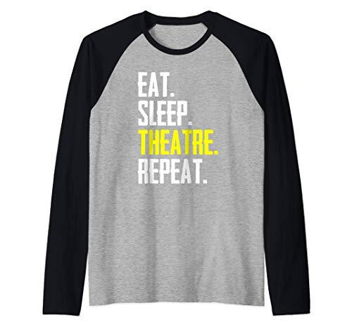 Actor & Stage Manager Gifts - Eat Sleep Theatre Repeat Funny Camiseta Manga Raglan