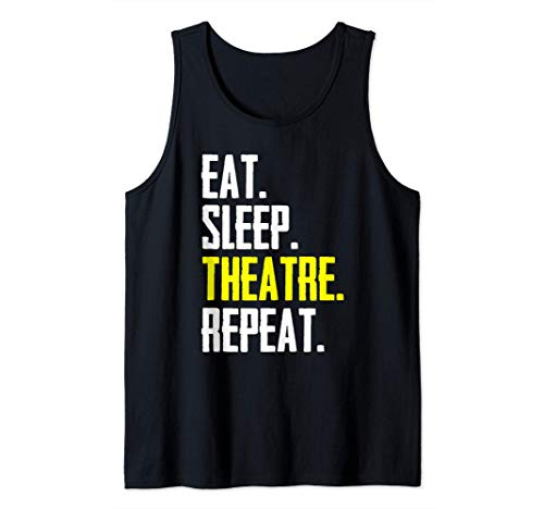Actor & Stage Manager Gifts - Eat Sleep Theatre Repeat Funny Camiseta sin Mangas