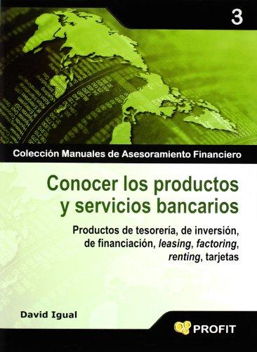 Conocer los productos y servicios bancarios: Productos de tesorería, de inversión, de financiación, leasing, factoring, renting, tarjetas