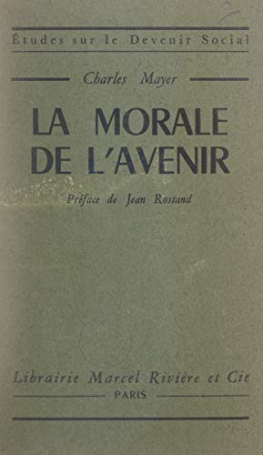 La morale de l'avenir (French Edition)