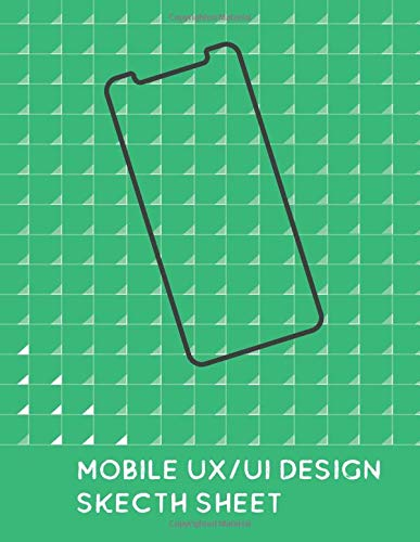 Mobile UX/UI Design sketch sheet: Developers App Sketch sheet User Interface Application Development Note Book . 8.5 x 11 Inches With 70 Pages