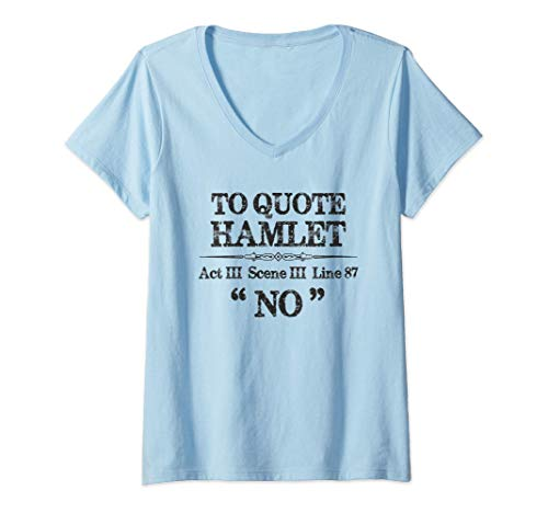 Mujer Stage Manager Theatre Gifts - Shakespeare Hamlet Quote Funny Camiseta Cuello V