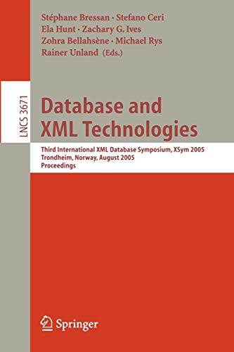 Database and XML Technologies: Third International XML Database Symposium, XSym 2005, Trondheim, Norway, August 28-29, 2005, Proceedings (Lecture Notes in Computer Science)