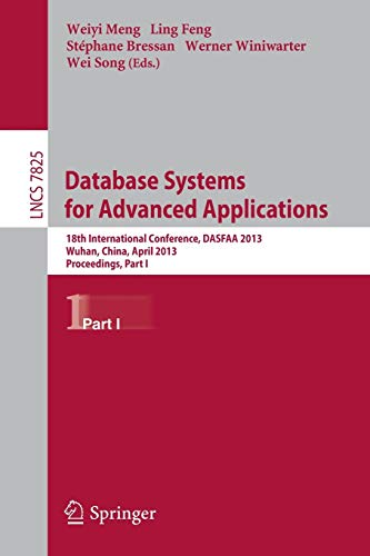Database Systems for Advanced Applications: 18th International Conference, DASFAA 2013, Wuhan, China, April 22-25, 2013. Proceedings, Part I (Lecture Notes in Computer Science)