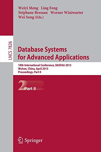 Database Systems for Advanced Applications: 18th International Conference, DASFAA 2013, Wuhan, China, April 22-25, 2013. Proceedings, Part II (Lecture Notes in Computer Science)