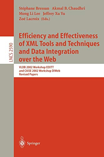 Efficiency and Effectiveness of XML Tools and Techniques and Data Integration over the Web: VLDB 2002 Workshop EEXTT and CAiSE 2002 Workshop DTWeb. Revised Papers (Lecture Notes in Computer Science)